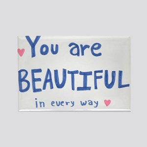 You are Beautiful in Every Way Magnets